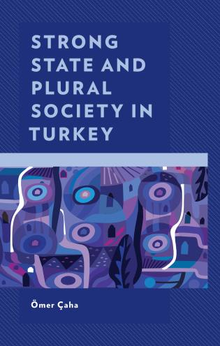 Cover image for the book Strong State and Plural Society in Turkey