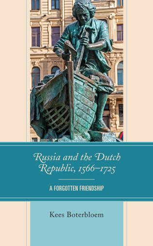 Cover image for the book Russia and the Dutch Republic, 1566–1725: A Forgotten Friendship