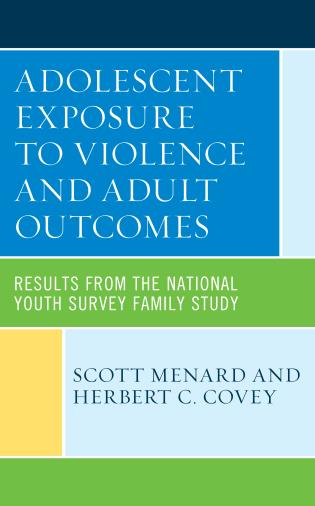Cover image for the book Adolescent Exposure to Violence and Adult Outcomes: Results from the National Youth Survey Family Study