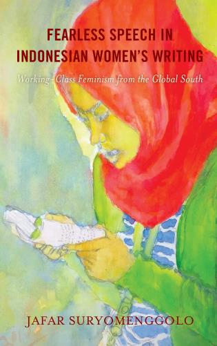 Cover image for the book Fearless Speech in Indonesian Women's Writing: Working-Class Feminism from the Global South