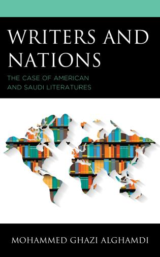 Cover image for the book Writers and Nations: The Case of American and Saudi Literatures
