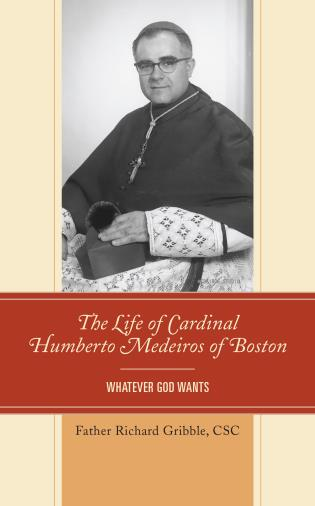 Cover image for the book The Life of Cardinal Humberto Medeiros of Boston: Whatever God Wants