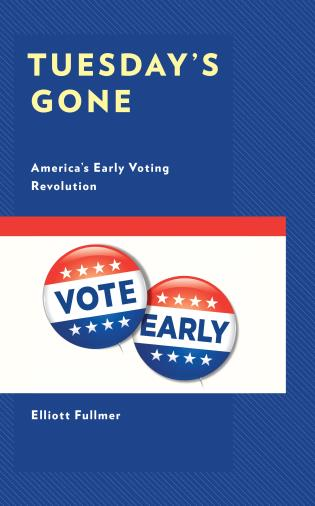Cover image for the book Tuesday's Gone: America's Early Voting Revolution