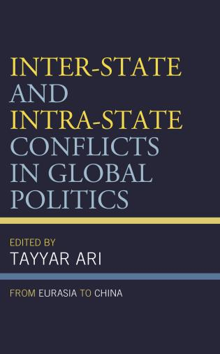 Cover image for the book Inter-State and Intra-State Conflicts in Global Politics: From Eurasia to China