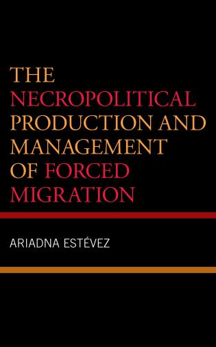 Cover image for the book The Necropolitical Production and Management of Forced Migration