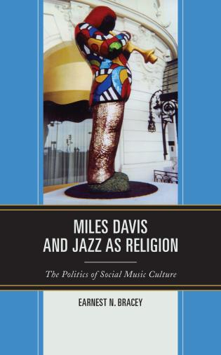 Cover image for the book Miles Davis, and Jazz as Religion: The Politics of Social Music Culture
