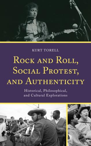 Cover image for the book Rock and Roll, Social Protest, and Authenticity: Historical, Philosophical, and Cultural Explorations