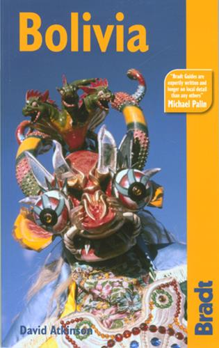 Cover image for the book Bolivia: The Bradt Travel Guide, First Edition