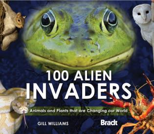 Cover image for the book 100 Alien Invaders: Animals And Plants That Are Changing Our World, First Edition