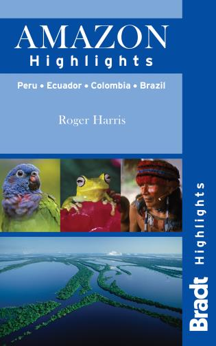 Cover image for the book Amazon Highlights: Peru · Ecuador · Colombia · Brazil, First Edition