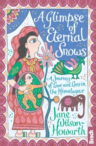 Cover image for the book Glimpse of Eternal Snows: A Journey Of Love And Loss In The Himalayas, First Edition