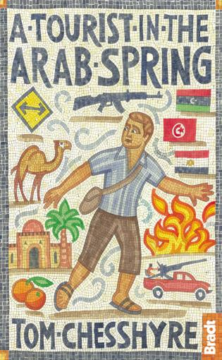 Cover image for the book A Tourist in the Arab Spring, First Edition