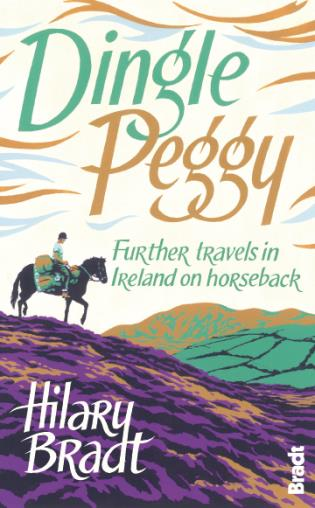 Cover image for the book Dingle Peggy: Further Travels In Ireland On Horseback, First Edition