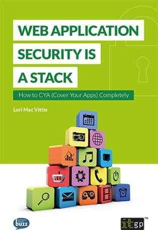 Cover image for the book Web Application Security Is A Stack: How To CYA (Cover Your Apps) Completely