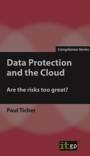 Cover image for the book Data Protection And The Cloud: Are The Risks Too Great?