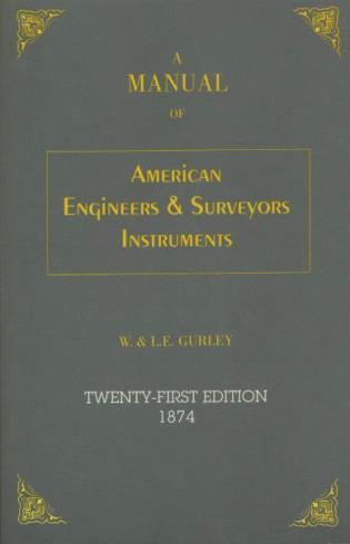 Cover image for the book A Manual of American Engineer's and Surveyor's Instruments, 21st Edition