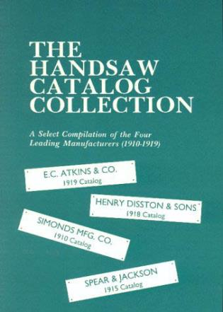 Cover image for the book The Handsaw Catalog Collection: A Select Compilation of the Four Leading Manufacturers 1910-1919