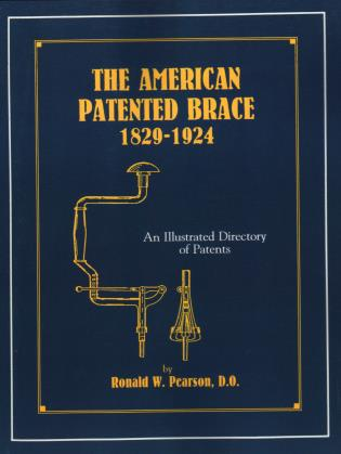 Cover image for the book The American Patented Brace 1829-1924: An Illustrated Directory of Patents