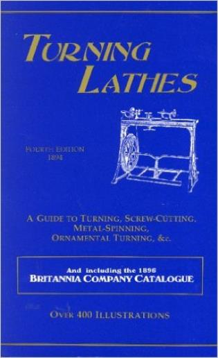 Cover image for the book Turning Lathes: A Guide to Turning, Screw Cutting, Metal Spinning, Ornamental Turning & cc.