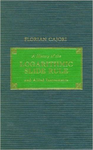 Cover image for the book A History of the Logarithmic Slide Rule and Allied Instruments