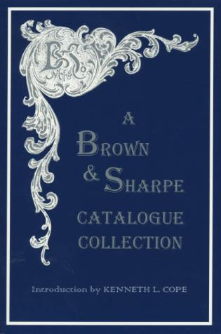 Cover image for the book A Brown & Sharpe Catalogue Collection, 1868-1899