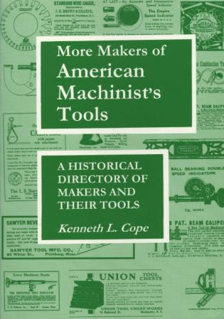 Cover image for the book More Makers of American Machinist's Tools: A Historical Directory of Makers and Their Tools