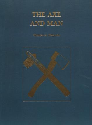 Cover image for the book The Axe and Man: The History of Man's Early Technology as Exemplified by His Axe