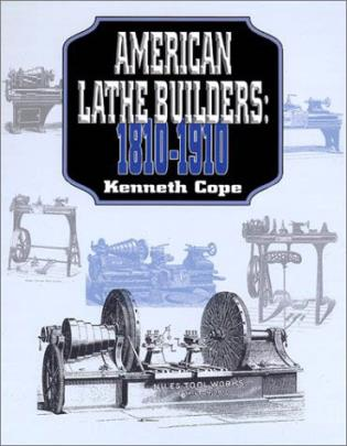 Cover image for the book American Lathe Builders, 1810-1910