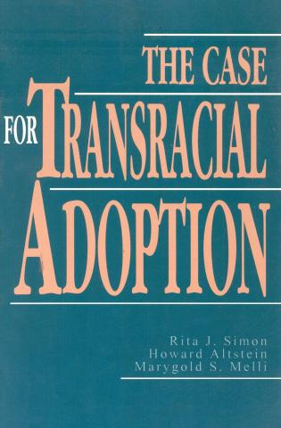 Cover image for the book The Case for Transracial Adoption