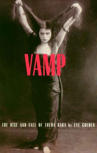Cover image for the book Vamp: The Rise and Fall of Theda Bara