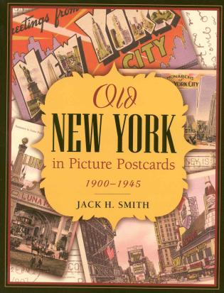Cover image for the book Old New York in Picture Postcards: 1900-1945