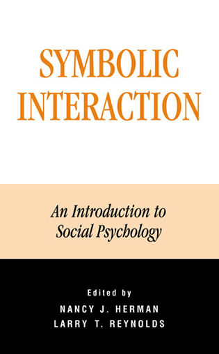 Symbolic Interaction An Introduction To Social Psychology
