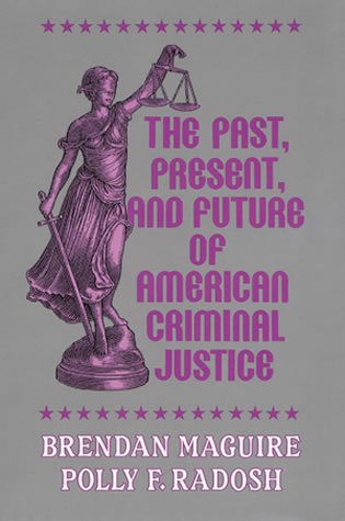 Cover image for the book The Past, Present, and Future of American Criminal Justice