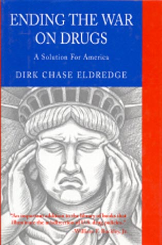Cover image for the book Ending the War on Drugs: A Solution for America