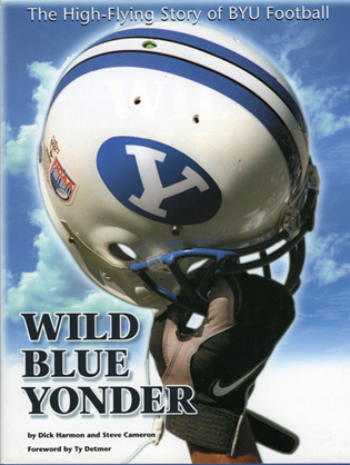 Cover image for the book Wild Blue Yonder: The High-Flying Story of BYU Football