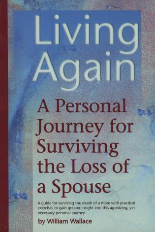 Cover image for the book Living Again: A Personal Journey For Surviving the Loss of a Spouse
