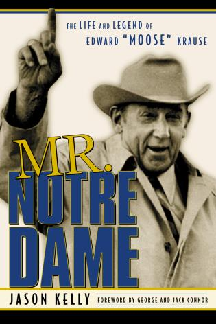 Cover image for the book Mr. Notre Dame: The Life and Legend of Edward Moose Krause