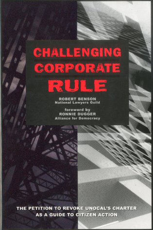 Cover image for the book Challenging Corporate Rule: The Petition to Revoke Unocal's Charter As a Guide to Citizen Action