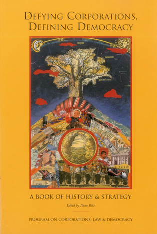Cover image for the book Defying Corporations, Defining Democracy: A Book of History & Strategies
