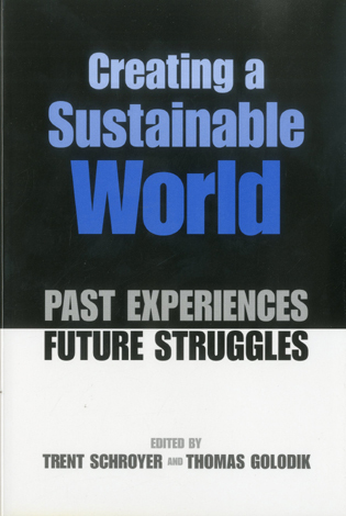 Cover image for the book Creating a Sustainable World: Past Experience/ Future Struggle