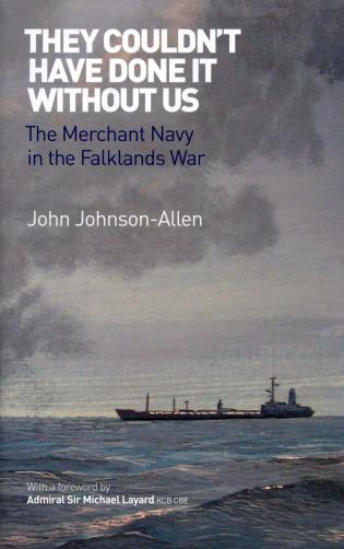 Cover image for the book They Couldn't Have Done it Without Us: The Merchant Navy in the Falklands War