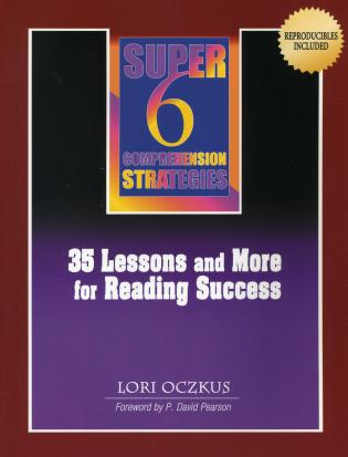 Cover image for the book Super 6 Comprehension Strategies: 35 Lessons and More for Reading Success, 1st Edition
