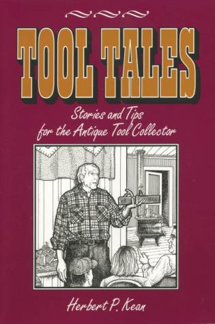 Cover image for the book Tool Tales, Stories and Tips for the Antique Tool Collector