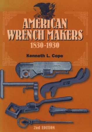Cover image for the book American Wrench Makers 1830-1930, Second Edition