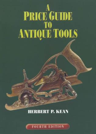 Cover image for the book A Price Guide to Antique Tools, Fourth Edition