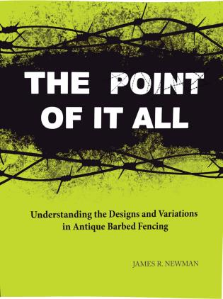 Cover image for the book The Point of it All: Understanding the Designs and Variations in Antique Barbed Wire