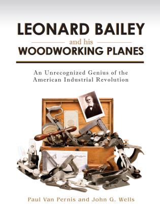 Cover image for the book Leonard Bailey and his Woodworking Planes: An Unrecognized Genius of the American Industrial Revolution