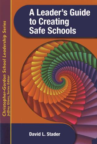 Cover image for the book A Leader's Guide to Creating Safe Schools, 1st Edition