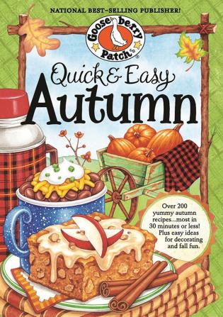 Cover image for the book Quick & Easy Autumn Recipes: More than 200 Yummy, Family-Friendly Recipes for Fall...Most in 30 Minutes or Less!
