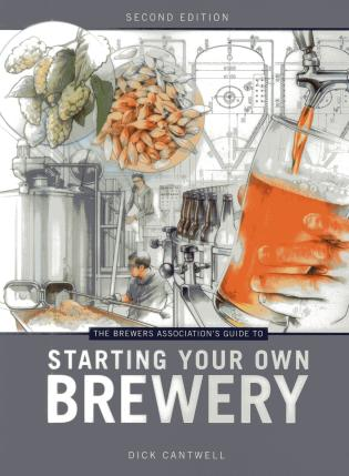 The Brewers Association's Guide to Starting Your Own Brewery